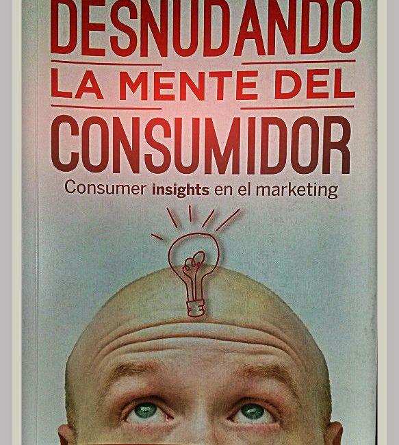Desnudando la Mente del Consumidor. De Cristina Quiñones.